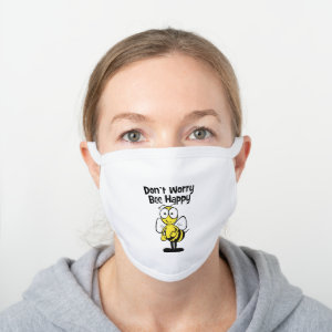 Don't Worry Bee Happy | White White Cotton Face Mask