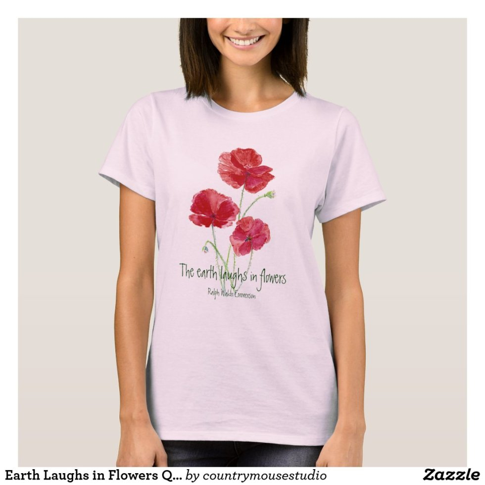 Earth Laughs in Flowers Quote, Red Poppies, Garden T-Shirt