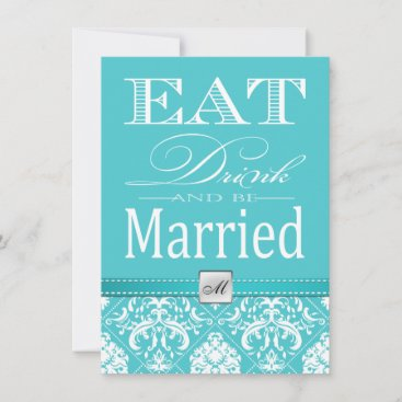 Eat, Drink and be Married - Aqua Blue Damask Invitation