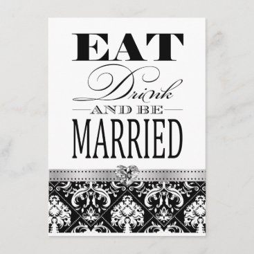 Eat Drink and be Married - Black / White Damask Invitation