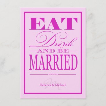 Eat Drink and be Married - Modern Pink & Purple Invitation