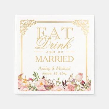 EAT Drink and Be Married Vintage Gold Frame Floral Napkin