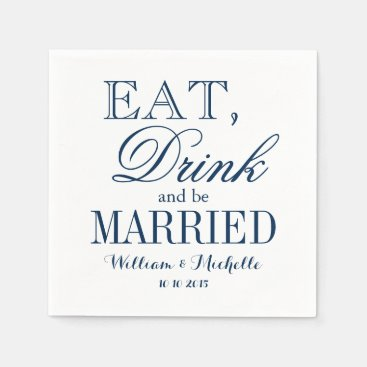 Eat drink be married blue white wedding napkins