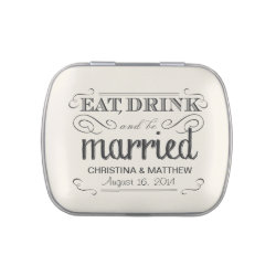 Eat, Drink, be Married Rustic Wedding Style Candy Tin