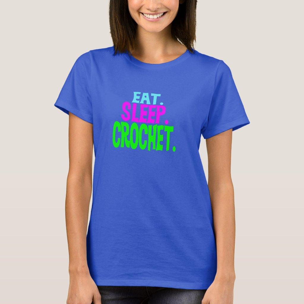 Eat.Sleep.Crochet. T-Shirt