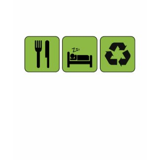 Eat, Sleep, Recycle T-Shirt shirt