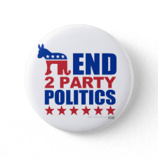 End Two Party Politics Pinback Buttons