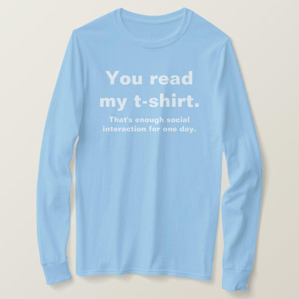 Enough Social Interaction Funny T-shirt