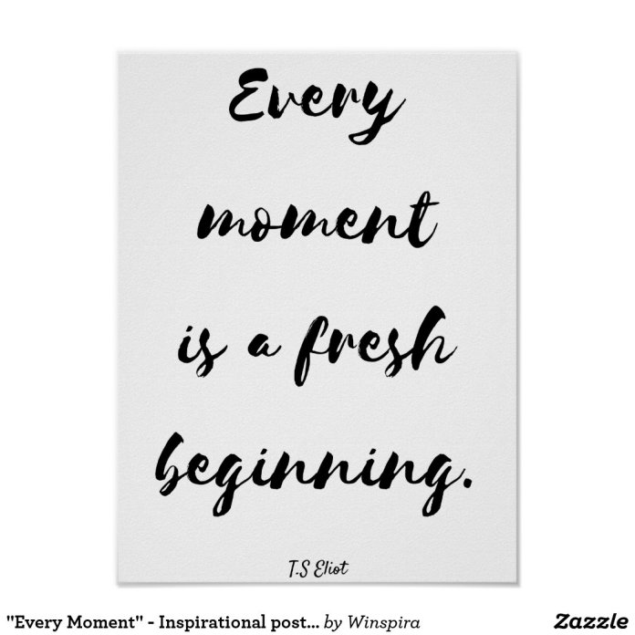 """""""Every Moment"""" - Inspirational poster"""
