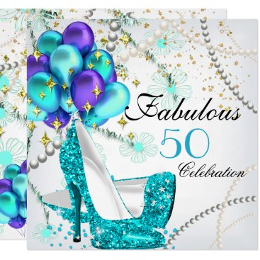 Fabulous 50 Teal Blue High Heels Floral Birthday Invitation