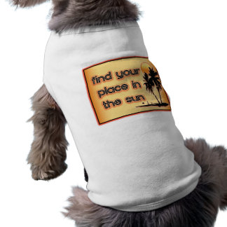 Find Your Place In The Sun Doggie Tee Shirt