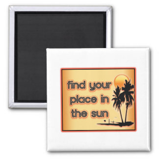 Find Your Place In The Sun Fridge Magnets