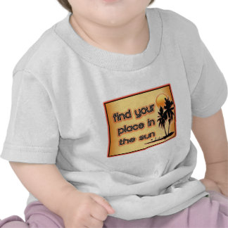 Find Your Place In The Sun T-shirt