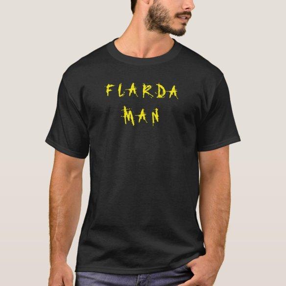 Florida Man T-Shirt