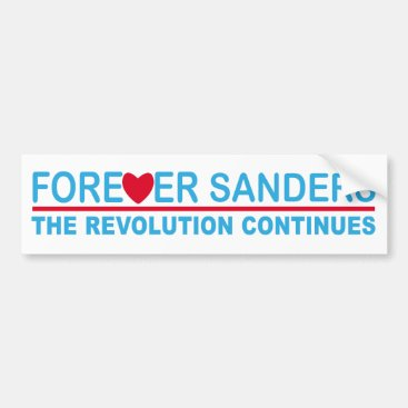 Forever Sanders, the Revolution Continues Bumper Sticker