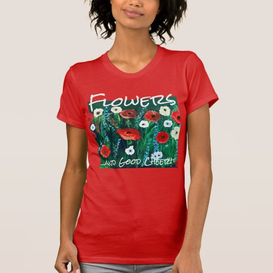 Fresh-looking Flower Field Acrylic For Her. Poppy T-Shirt