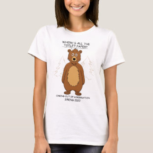 Out of Toilet Paper Bear T-Shirt
