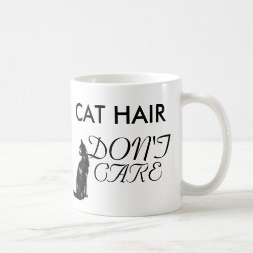 Funny Cat Hair Don't Care Mug