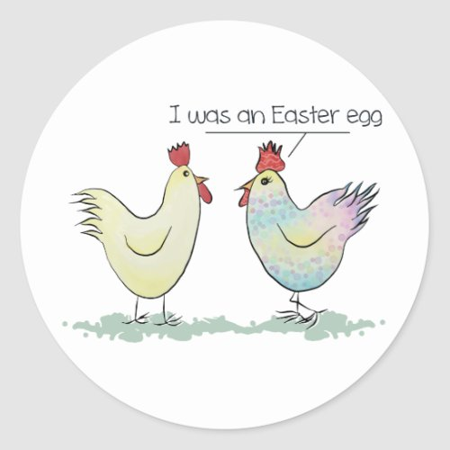 Funny Chicken was an Easter Egg Classic Round Sticker