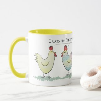 Funny Chicken was an Easter Egg Mug
