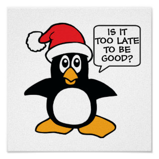 Funny Christmas Penguin Is it too late to be good Poster