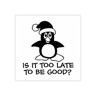 Funny Christmas Penguin Is it too late to be good Rubber Stamp