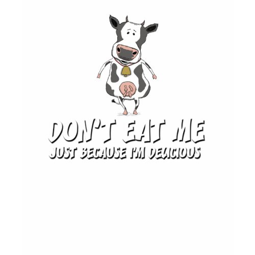 Funny cow shirt: Don't Eat Me shirt