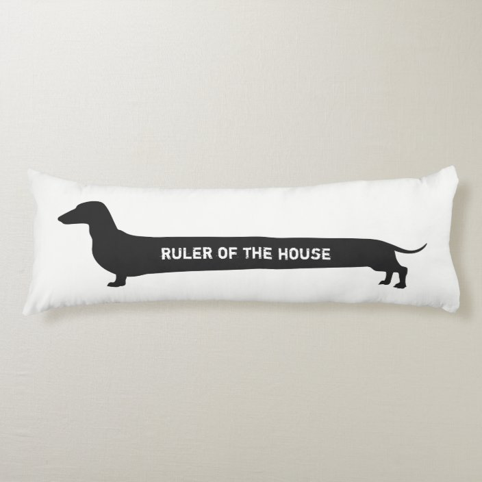 funny dachshund ruler of the house body pillow zazzle com