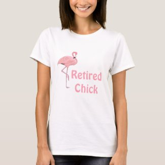 Funny Flamingo Retired Chick T-Shirt
