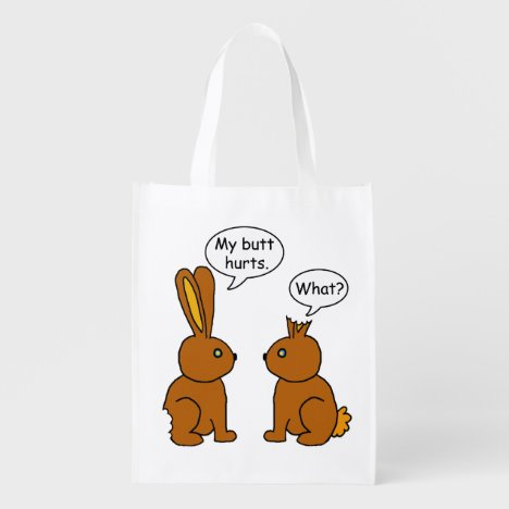 Funny My Butt Hurts Chocolate Bunnies Grocery Bag