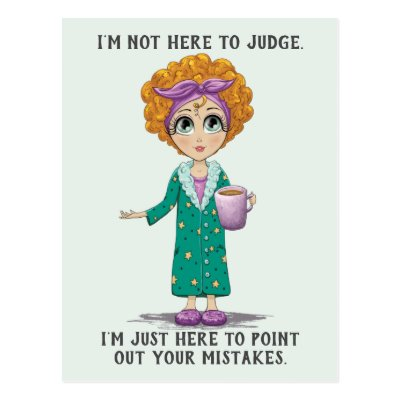 Funny Not Here to Judge Postcard