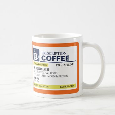 Funny Prescription Coffee Mug (righty)