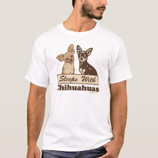 Funny Sleeps With Chihuahuas T-Shirt