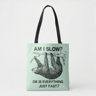 Funny Sloth am I slow? Tote Bag