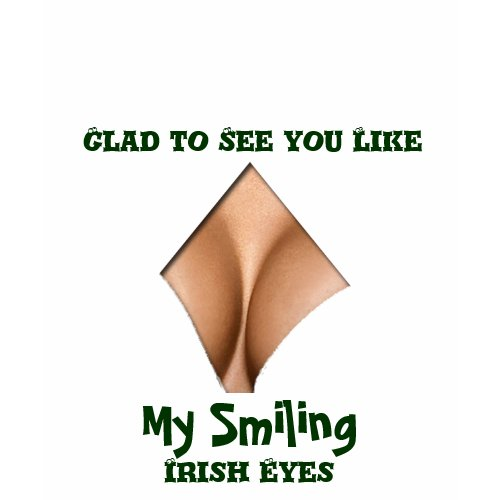 Funny smiling Irish eyes t-shirt shirt