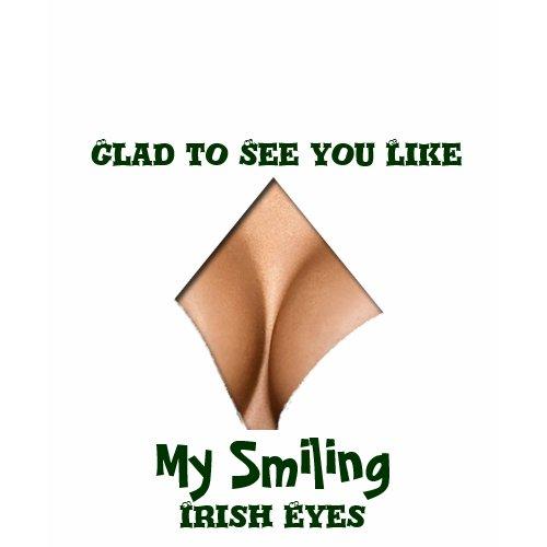 Funny smiling Irish eyes shirt