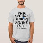 Funny Worst Senior Prank Ever 2020 Quarantined T-Shirt