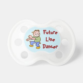 Future Line Dancer! - Baby Boy Baby Pacifiers