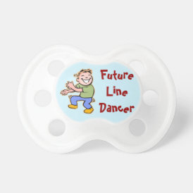 Future Line Dancer! - Baby Boy Pacifier