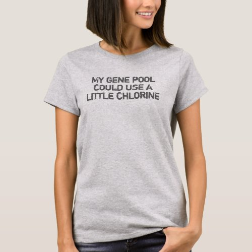 Gene Pool Genetic Humor Saying T-Shirt