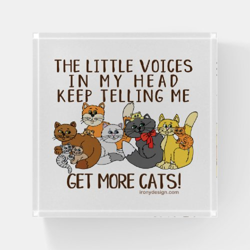Get More Cats Funny Saying Paperweight