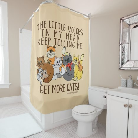Get More Cats Funny Saying Shower Curtain