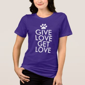 Give Love Get Love Pet Paw Print T-Shirt