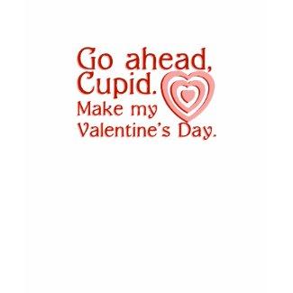 Go Ahead Cupid shirt