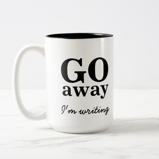 Go Away, I'm Writing Writer's Coffee Mug