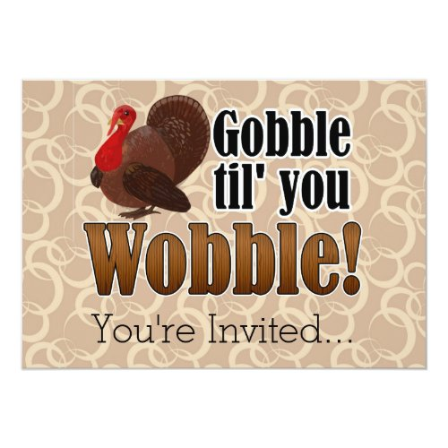 Gobble til you Wobble Funny Thanksgiving Dinner Invitation