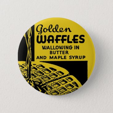 Golden Waffles Wallowing in Butter Button