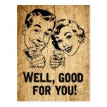 Good For You Retro Rustic Insincerity Sarcasm Postcard