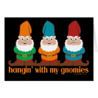Hangin' With My Gnomies Greeting Cards