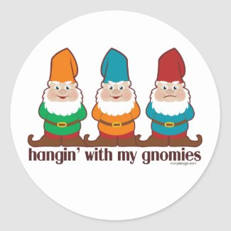 Hangin' With My Gnomies Round Stickers